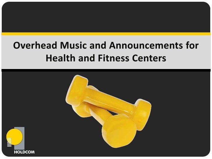 Holdcom | www.holdcom.com | info@holdcom.comOverhead Music            • Is Flexible              o Depending on your clien...