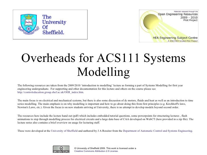 Overheads for ACS111 Systems Modelling © University of Sheffield 2009. This work is licensed under a  Creative Commons Att...