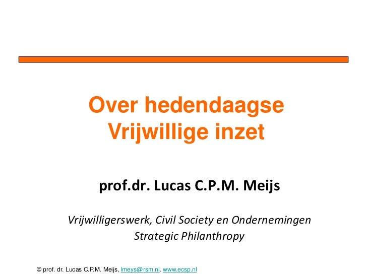Over hedendaagse                   Vrijwillige inzet                     prof.dr. Lucas C.P.M. Meijs          Vrijwilliger...