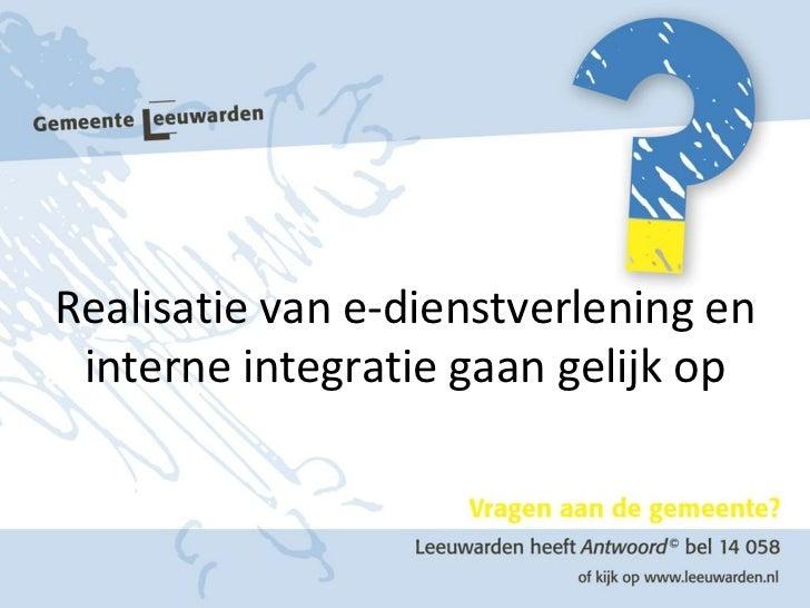 Realisatie van e-dienstverlening en interne integratie gaan gelijk op