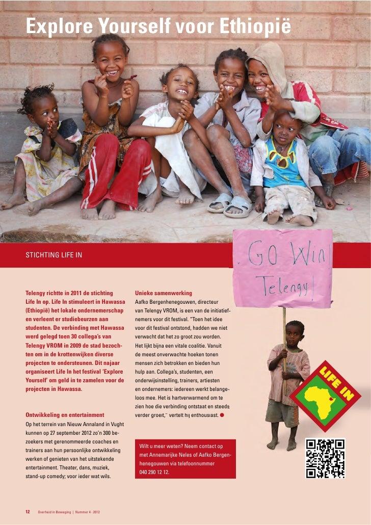 Explore Yourself voor EthiopiëSTICHTING LIFE INTelengy richtte in 2011 de stichting          Unieke samenwerkingLife In op...