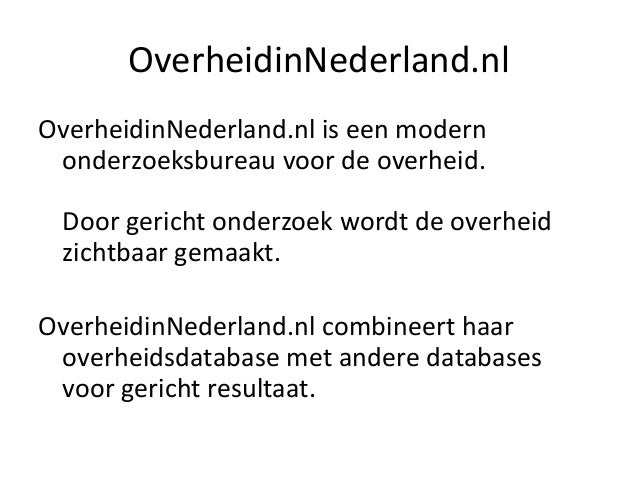 OverheidinNederland.nlOverheidinNederland.nl is een modern onderzoeksbureau voor de overheid. Door gericht onderzoek wordt...
