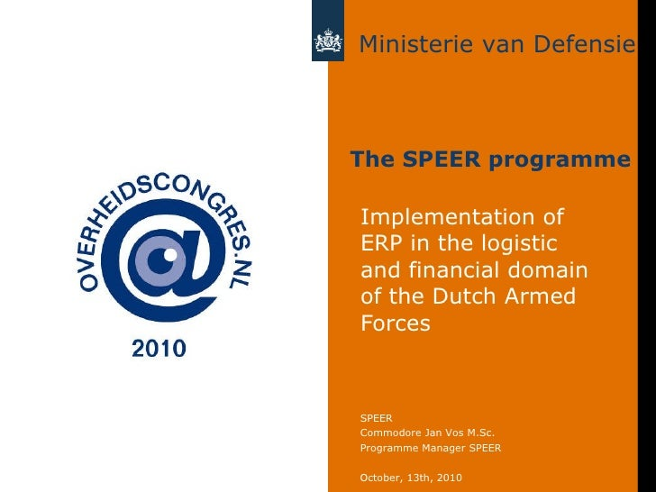 The SPEER programme Implementation of ERP in the logistic and financial domain of the Dutch Armed Forces