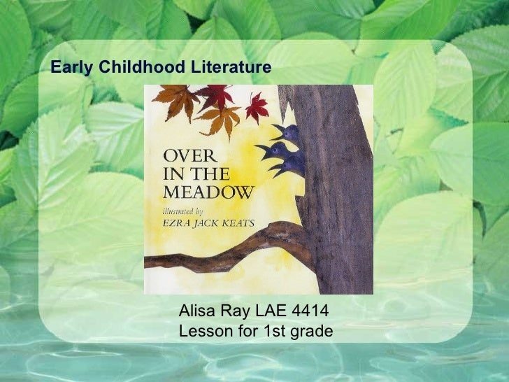 Early Childhood Literature Alisa Ray LAE 4414 Lesson for 1st grade