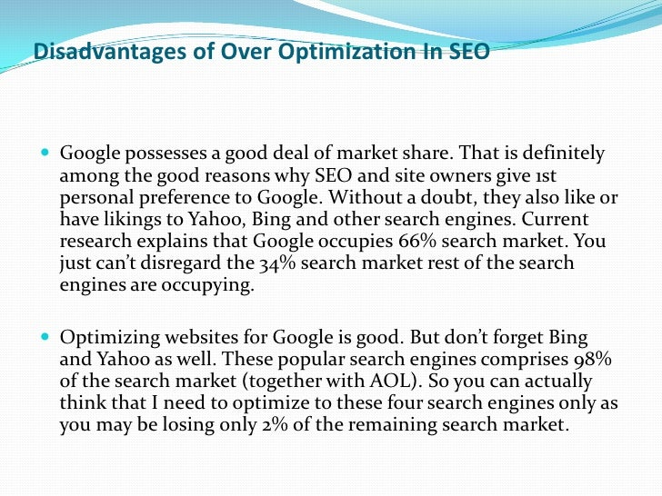 Disadvantages of Over Optimization In SEO Google possesses a good deal of market share. That is definitely  among the goo...