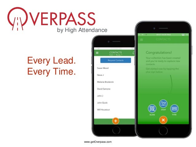 www.getOverpass.com by High Attendance Every Lead. Every Time.