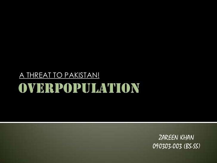 A THREAT TO PAKISTAN!                          ZAREEN KHAN                        090303-003 (BS-SS)