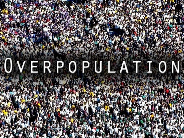 the issue of overpopulation and limited natural resources Resource issue for the purpose of initiating a process to bridge the gap between  scientific  survival against a hostile natural world and consequently many  traditional  acquire resources and to diminish the impact of many population- limiting.