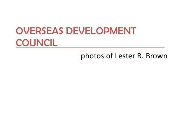 OVERSEAS DEVELOPMENT COUNCIL photos of Lester R. Brown
