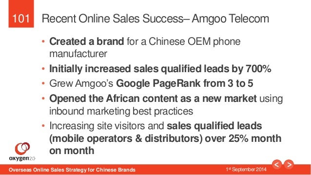 101  Recent Online Sales Success–Amgoo Telecom  • Created a brand for a Chinese OEM phone  manufacturer  • Initially incre...