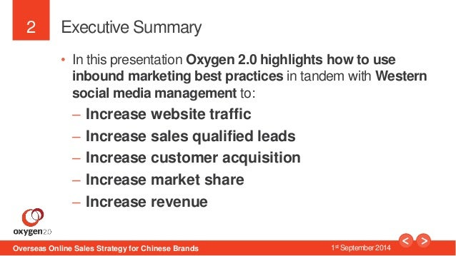 2  Executive Summary  • In this presentation Oxygen 2.0 highlights how to use  inbound marketing best practices in tandem ...