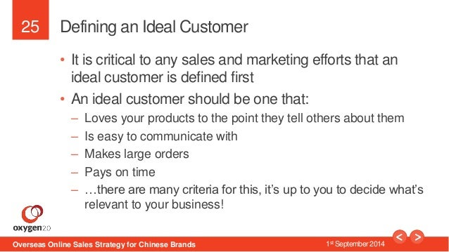 25  Defining an Ideal Customer  • It is critical to any sales and marketing efforts that an  ideal customer is defined fir...
