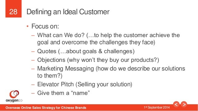 28  Defining an Ideal Customer  • Focus on:  – What can We do? (…to help the customer achieve the  goal and overcome the c...