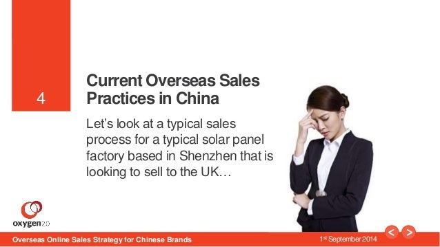 4  4  Current Overseas Sales  Practices in China  Let's look at a typical sales  process for a typical solar panel  factor...