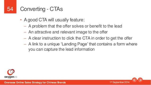 54  Converting - CTAs  • A good CTA will usually feature:  – A problem that the offer solves or benefit to the lead  – An ...