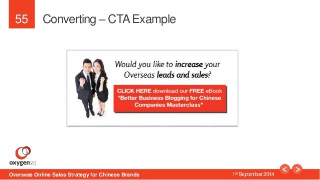 55  Converting – CTA Example  Overseas Online Sales Strategy for Chinese Brands 1st September 2014