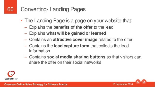 60  Converting- Landing Pages  • The Landing Page is a page on your website that:  – Explains the benefits of the offer to...