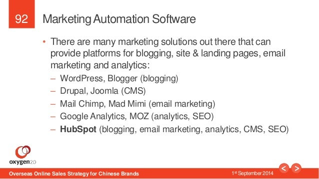92  Marketing Automation Software  • There are many marketing solutions out there that can  provide platforms for blogging...