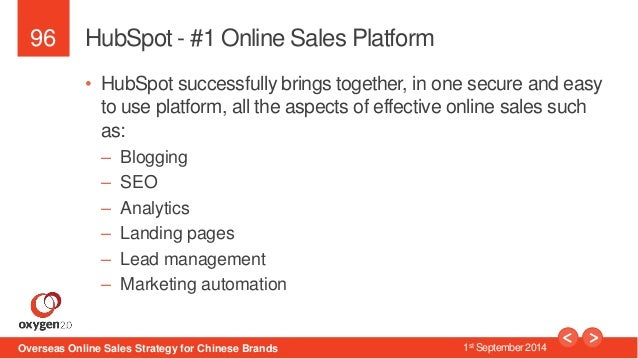 96  HubSpot - #1 Online Sales Platform  • HubSpot successfully brings together, in one secure and easy  to use platform, a...