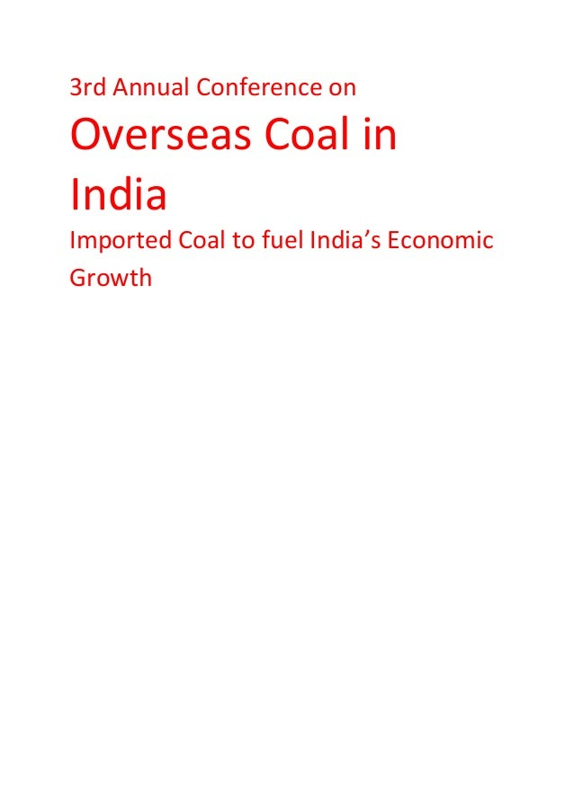 3rd Annual Conference onOverseas Coal inIndiaImported Coal to fuel India's EconomicGrowth