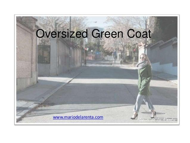 Oversized Green Coat  www.mariodelarenta.com