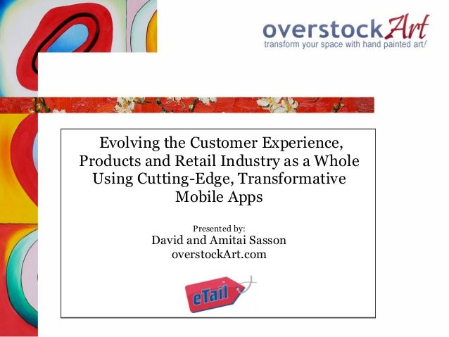 Evolving the Customer Experience,Products and Retail Industry as a Whole  Using Cutting-Edge, Transformative              ...