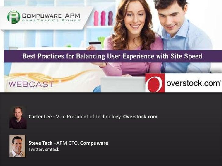 Carter Lee - Vice President of Technology, Overstock.comSteve Tack –APM CTO, CompuwareTwitter: smtack