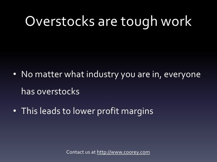 Are you overstocked?  Here's how to sell your overstocks Slide 2
