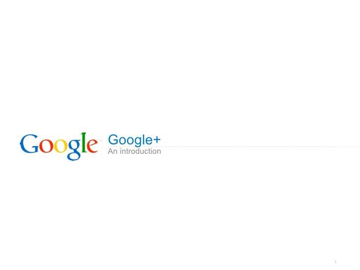 Google+An introduction                  1