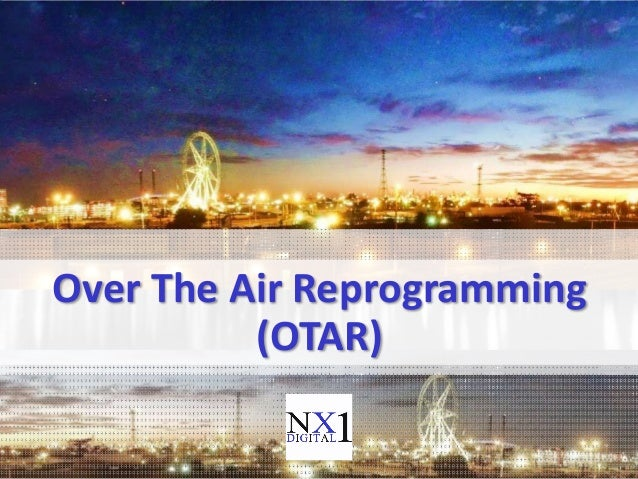 Over The Air Reprogramming(OTAR)