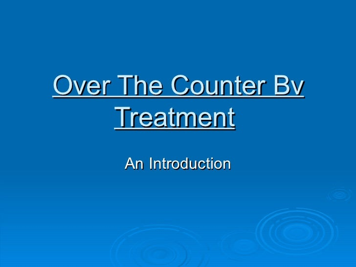 Over The Counter Bv Treatment