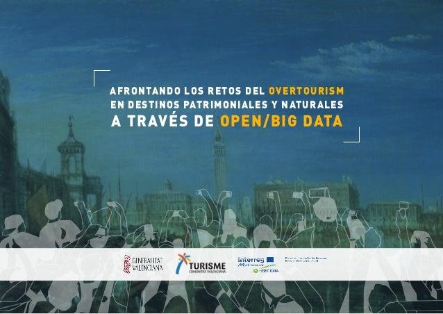 AFRONTANDO LOS RETOS DEL OVERTOURISM A TRAVÉS DE OPEN/BIG DATA EN DESTINOS PATRIMONIALES Y NATURALES