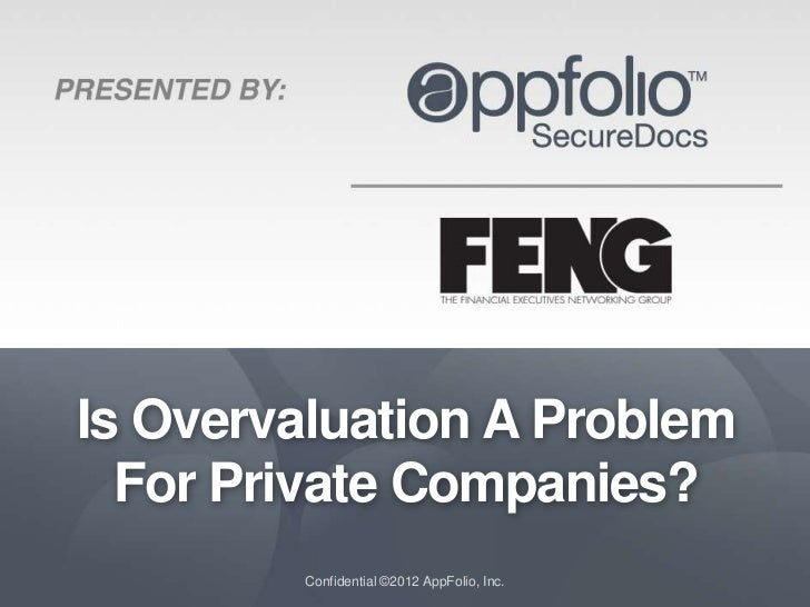 Is Overvaluation A Problem  For Private Companies?         Confidential ©2012 AppFolio, Inc.