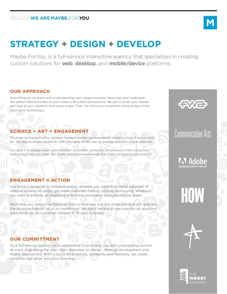 HELLO / WE ARE MAYBE.FOR.YOUSTRATEGY + DESIGN + DEVELOPMaybe.For.You. is a full-service interactive agency that specialize...
