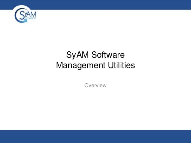 SyAM Software Management Utilities Overview