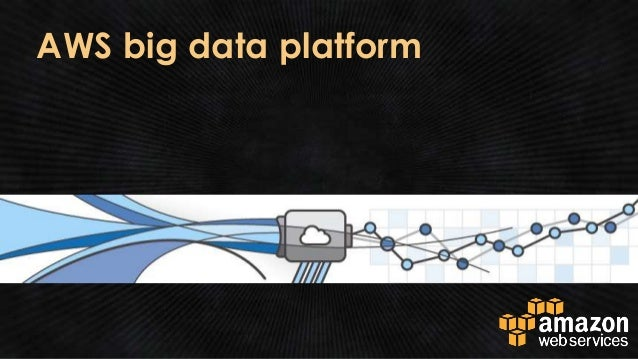 AWS big data platform