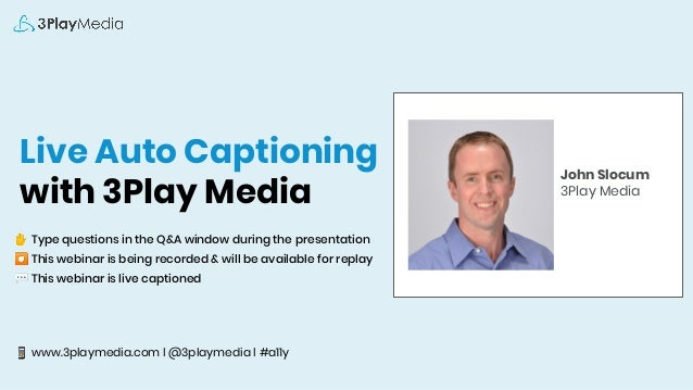 Live Auto Captioning with 3Play Media ✋ Type questions in the Q&A window during the presentation ⏺ This webinar is being r...