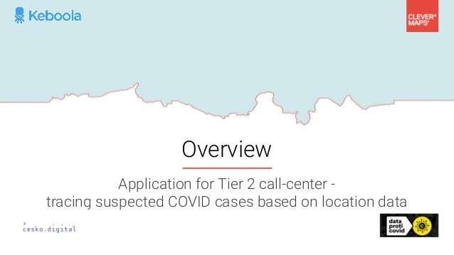 Overview Application for Tier 2 call-center - tracing suspected COVID cases based on location data