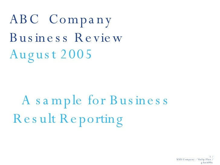 ABC  Company  Business Review August 2005 A sample for Business Result Reporting