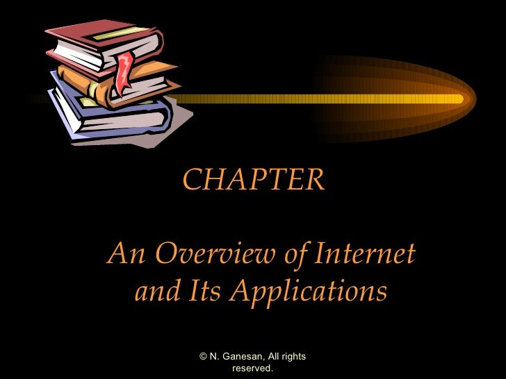 CHAPTER  An Overview of Internet and Its Applications