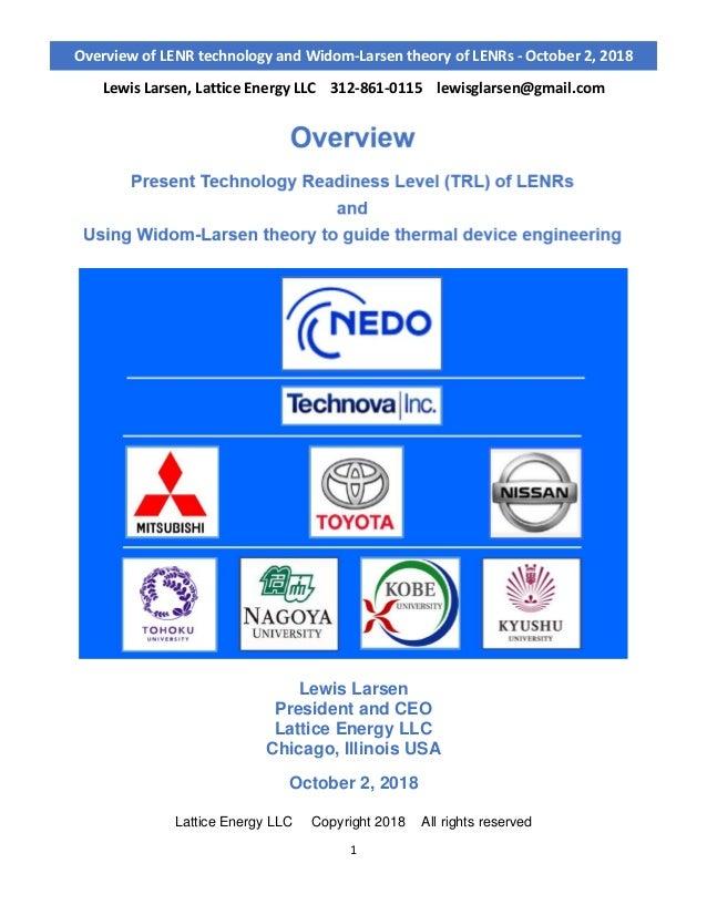 Lewis Larsen, Lattice Energy LLC 312-861-0115 lewisglarsen@gmail.com 1 Overview of LENR technology and Widom-Larsen theory...