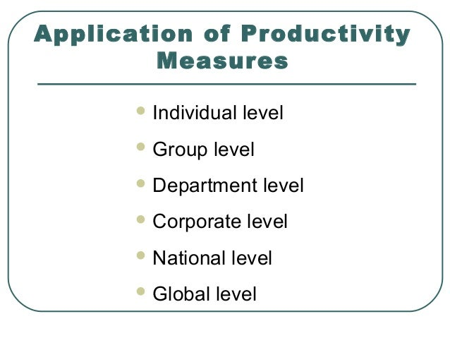 total measure productivity partial measure productivity and multi factor measure productivity It describes the difference between partial productivity measures (such as labour   these are called multifactor productivity (mfp) measures and are measured as  gdp  output will increase if there are more total hours worked, or if workers.