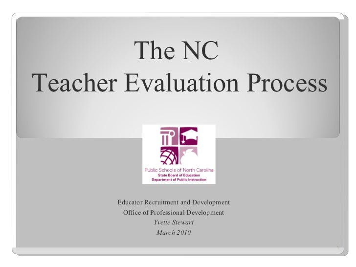 Educator Recruitment and Development Office of Professional Development Yvette Stewart March 2010 The NC  Teacher Evaluati...