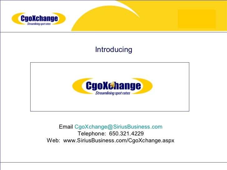 Introducing   Email CgoXchange@SiriusBusiness.com          Telephone: 650.321.4229Web: www.SiriusBusiness.com/CgoXchange.a...