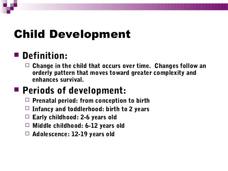 definition of childhood Child development definition: the biological and psychological developments in human beings between birth and the end | meaning, pronunciation, translations and examples.
