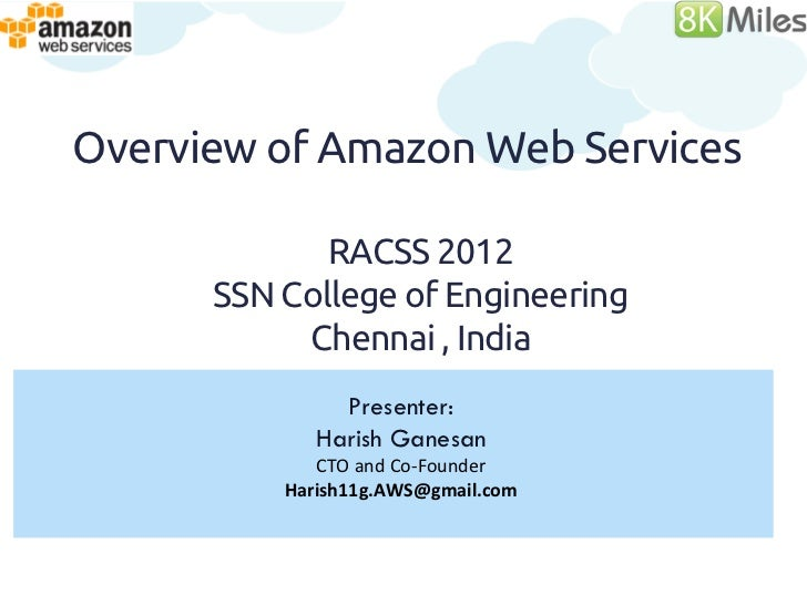 Overview of Amazon Web Services               RACSS 2012       SSN College of Engineering            Chennai , India      ...