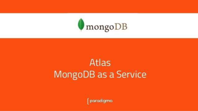 Atlas, MongoDB as a Service Atlas MongoDB as a Service