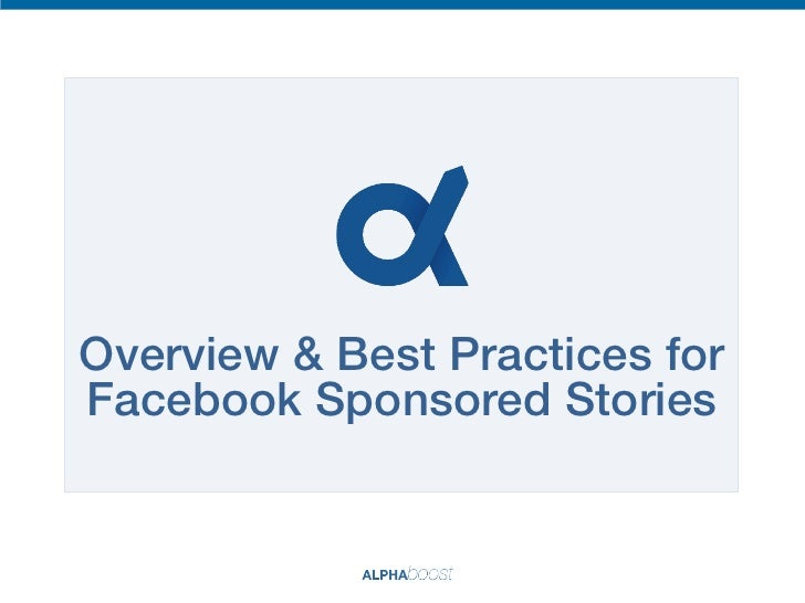Overview & Best Practices for !Facebook Sponsored Stories!
