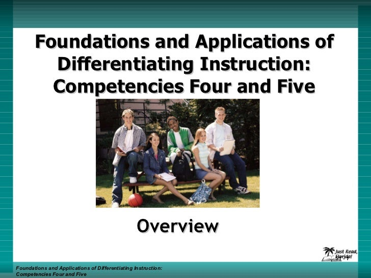 Foundations and Applications of Differentiating Instruction: Competencies Four and Five Overview Foundations and Applicati...