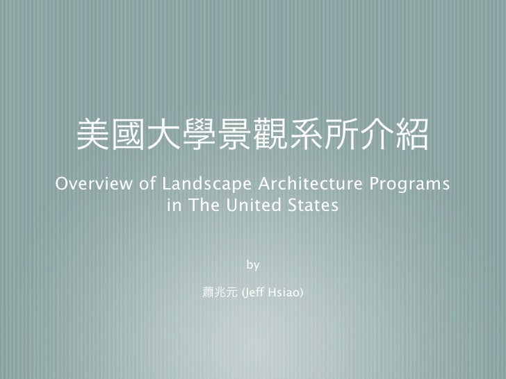 Overview of Landscape Architecture Programs             in The United States                       by                     ...